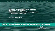 [Free Read] The London and New York Stock Exchanges 1850-1914 (Routledge Revivals) Free Online
