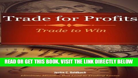[Free Read] Trade for Profits: Trade to Win (Successful Day Trading and Long Term Investing Book
