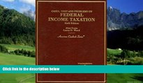 Big Deals  Cases, Text and Problems on Federal Income Taxation (American Casebook Series)  Best
