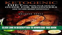 Read Now Ketogenic Diet: The How To   Not To Guide for beginners: Ketogenic Diet For Beginners:
