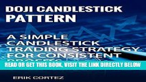 [Free Read] Doji Candlestick Pattern: A Simple Candlestick Trading Strategy for Consistent Profits
