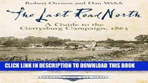 Read Now The Last Road North: A Guide to the Gettysburg Campaign, 1863 (Emerging Civil War Series)