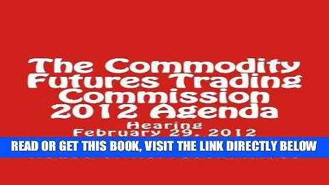 [Free Read] The Commodity Futures Trading Commission 2012 Agenda Full Online