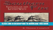Read Now Southern Fire: Exploits of the Confederate States Navy (Naval Exploits of the Confederacy
