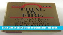 Read Now Trial By Fire - People s History Of The Civil War And Reconstruction, Volume Five