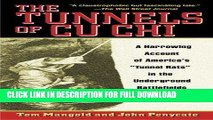 Read Now The Tunnels of Cu Chi: A Harrowing Account of America s Tunnel Rats in the Underground
