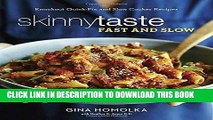 Ebook Skinnytaste Fast and Slow: Knockout Quick-Fix and Slow Cooker Recipes Free Read