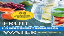 [Free Read] Fruit Infused Water: 98 Delicious Recipes for Your Fruit Infuser Water Pitcher Free