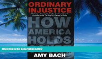 Books to Read  Ordinary Injustice: How America Holds Court  Full Ebooks Most Wanted