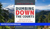 READ FULL  Dumbing Down the Courts: How Politics Keeps the Smartest Judges Off the Bench  READ