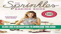 Best Seller The Sprinkles Baking Book: 100 Secret Recipes from Candace s Kitchen Free Read