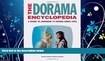 READ book  The Dorama Encyclopedia: A Guide to Japanese TV Drama Since 1953  FREE BOOOK ONLINE