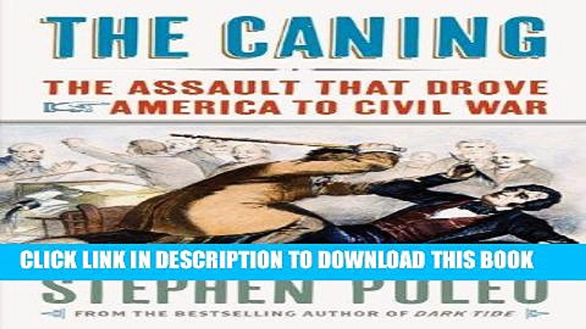 Read Now The Caning: The Assault That Drove America to Civil War Download Book