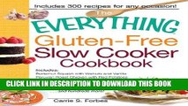 Read Now The Everything Gluten-Free Slow Cooker Cookbook: Includes Butternut Squash with Walnuts