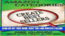 [Free Read] Amazon Categories Create Best Sellers: Making author publicity an open book (Volume 1)