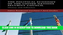 [Free Read] The Political Economy of the United Nations Security Council: Money and Influence Free