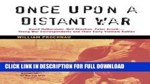 Read Now Once Upon a Distant War: David Halberstam, Neil Sheehan, Peter Arnett--Young War