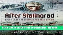 Ebook After Stalingrad: Seven Years as a Soviet Prisoner of War Free Download