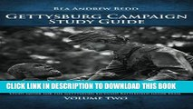 Read Now Gettysburg Campaign Study Guide Volume Two: Study Guide For The Gettysburg Licensed