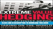[Free Read] Extreme Value Hedging: How Activist Hedge Fund Managers Are Taking on the World Full