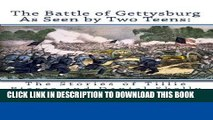 Read Now The Battle of Gettysburg As Seen by Two Teens: The Stories of Tillie Pierce and Daniel