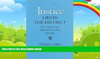 Books to Read  Justice Lies in the District: The U.S. District Court, Southern District of Texas,