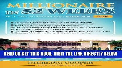 [Free Read] Millionaire in 52 Weeks, Step by Step How to Buy Any Business: The Daily Plan to Get