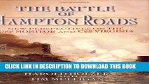 Read Now The Battle of Hampton Roads: New Perspectives on the USS Monitor and the CSS Virginia