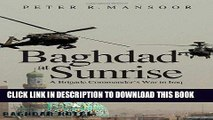 Read Now Baghdad at Sunrise: A Brigade Commander s War in Iraq (Yale Library of Military History)
