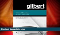 Big Deals  Gilbert Law Summary on Criminal Procedure (Gilbert Law Summaries)  Full Read Best Seller