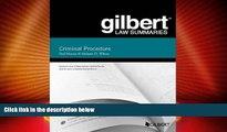 Big Deals  Gilbert Law Summary on Criminal Procedure (Gilbert Law Summaries)  Full Read Best Seller