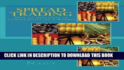[Free Read] Spread Trading: How to Speculate in Commodities on a Budget Free Online
