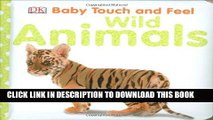 Read Now Baby Touch and Feel: Wild Animals (Baby Touch   Feel) PDF Book