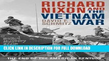 Read Now Richard Nixon and the Vietnam War: The End of the American Century (Vietnam: America in