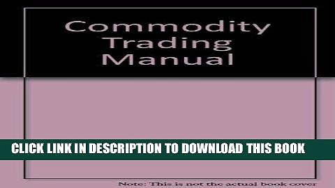 [Free Read] Commodity Trading Manual Free Online