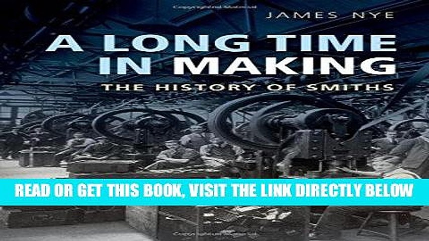 [Free Read] A Long Time in Making: The History of Smiths Full Online