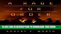 Ebook A Rage for Order: The Middle East in Turmoil, from Tahrir Square to ISIS Free Download