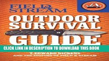 Read Now Field   Stream Outdoor Survival Guide: Survival Skills You Need (Field   Stream Skills