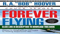Read Now Forever Flying: Fifty Years of High-flying Adventures, From Barnstorming in Prop Planes