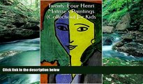 Big Deals  Twenty-Four Henri Matisse s Paintings (Collection) for Kids  Best Seller Books Best