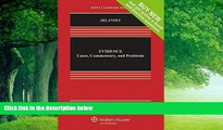 Big Deals  Evidence: Cases Commentary and Problems [Connected Casebook] (Aspen Casebook)  Best