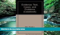 Books to Read  Evidence: Text, Problems, and Cases (Casebook)  Full Ebooks Best Seller