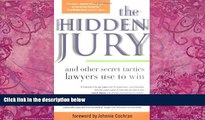 Big Deals  The Hidden Jury: And Other Secret Tactics Lawyers Use to Win  Full Ebooks Best Seller