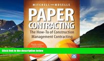 Big Deals  Paper Contracting: The How-To of Construction Management Contracting  Full Ebooks Best
