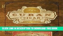 [Free Read] The Cuban Cigar Handbook: The Discerning Aficionado s Guide to the Best Cuban Cigars