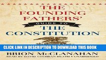Best Seller The Founding Fathers  Guide to the Constitution (Library Edition) Free Read