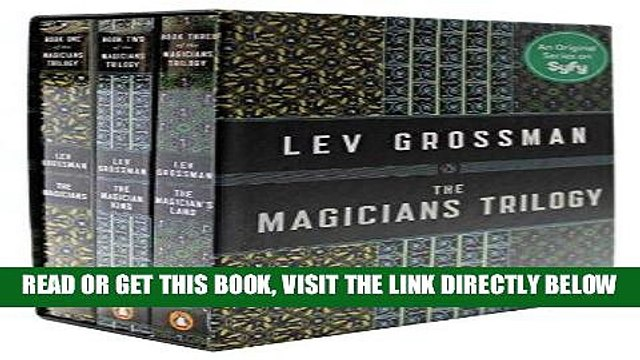 [Free Read] The Magicians Trilogy Boxed Set: The Magicians; The Magician King; The Magician s Land