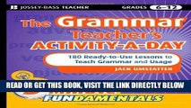 [Free Read] The Grammar Teacher s Activity-a-Day: 180 Ready-to-Use Lessons to Teach Grammar and