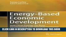 [FREE] EBOOK Energy-Based Economic Development: How Clean Energy can Drive Development and
