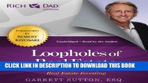 [Ebook] Loopholes of Real Estate: Secrets of Successful Real Estate Investing (Rich Dad Advisors)